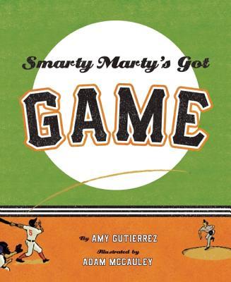 Smarty Marty's Got Game By Gutierrez, Amy/ McCauley, Adam (ILT)